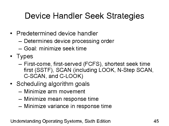Device Handler Seek Strategies • Predetermined device handler – Determines device processing order –