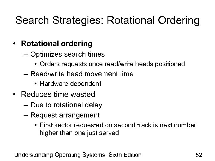 Search Strategies: Rotational Ordering • Rotational ordering – Optimizes search times • Orders requests