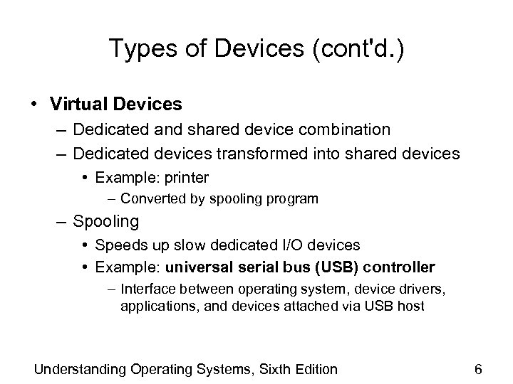 Types of Devices (cont'd. ) • Virtual Devices – Dedicated and shared device combination