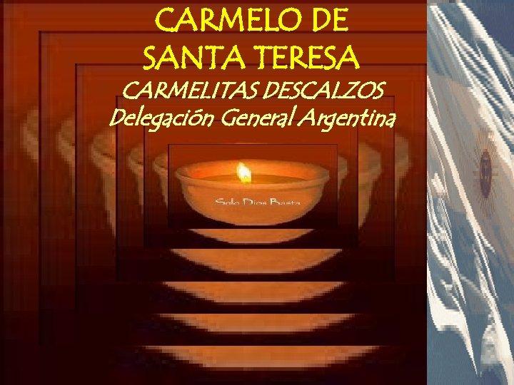 CARMELO DE SANTA TERESA CARMELITAS DESCALZOS Delegación General Argentina