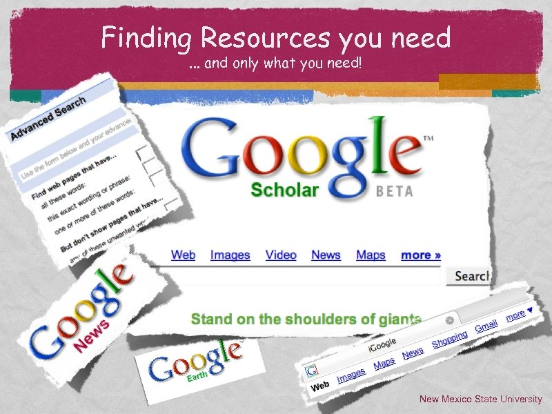 Finding Resources you need. . . and only what you need! New Mexico State