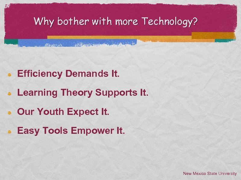 Why bother with more Technology? Efficiency Demands It. Learning Theory Supports It. Our Youth