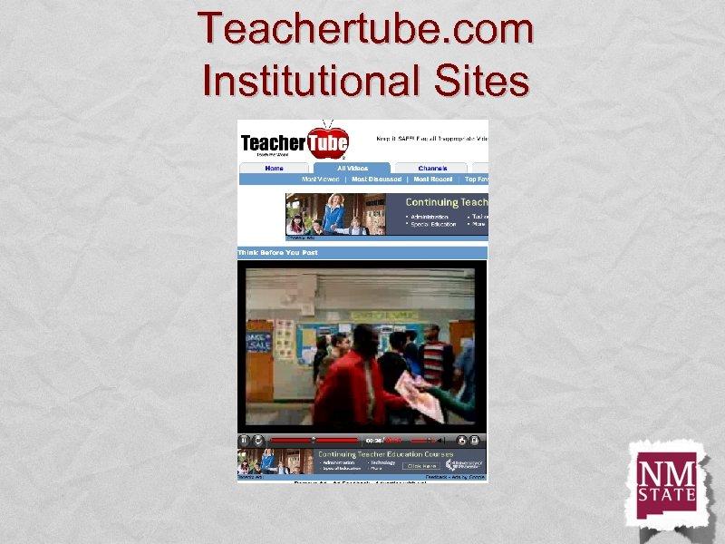 Teachertube. com Institutional Sites
