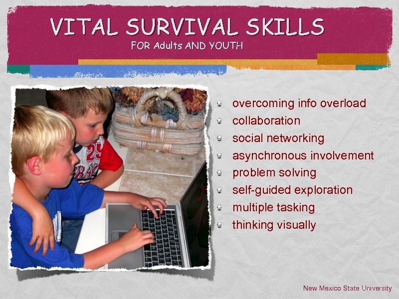 VITAL SURVIVAL SKILLS FOR Adults AND YOUTH overcoming info overload collaboration social networking asynchronous