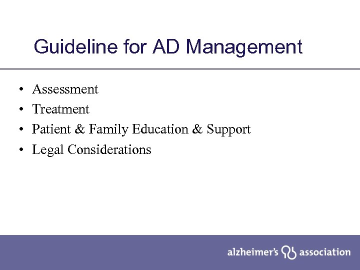 Guideline for AD Management • • Assessment Treatment Patient & Family Education & Support