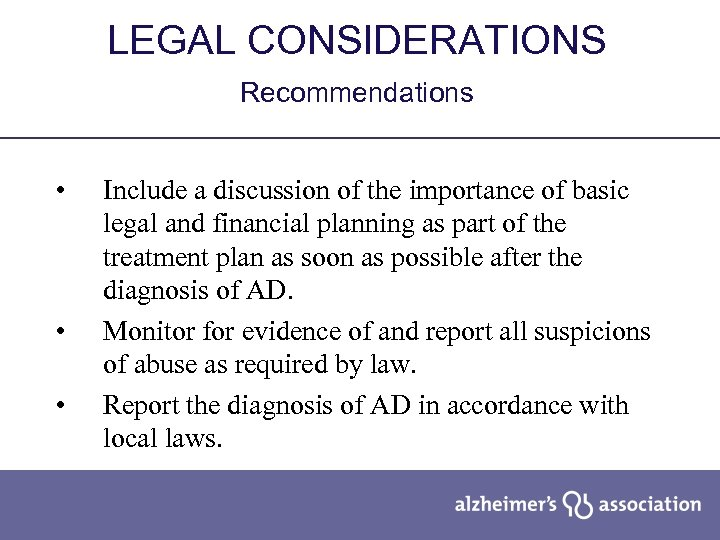 LEGAL CONSIDERATIONS Recommendations • • • Include a discussion of the importance of basic