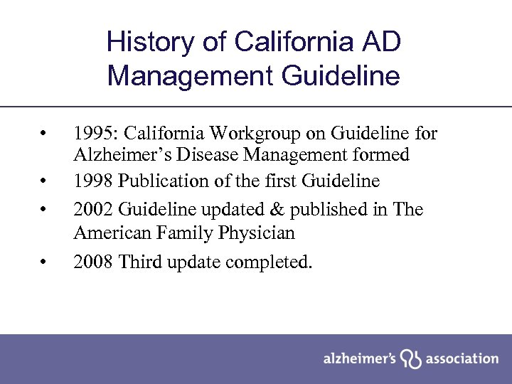 History of California AD Management Guideline • • 1995: California Workgroup on Guideline for