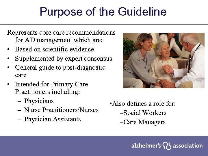 Purpose of the Guideline Represents core care recommendations for AD management which are: •