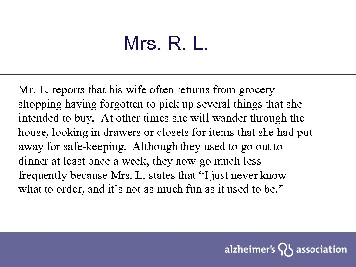 Mrs. R. L. Mr. L. reports that his wife often returns from grocery shopping