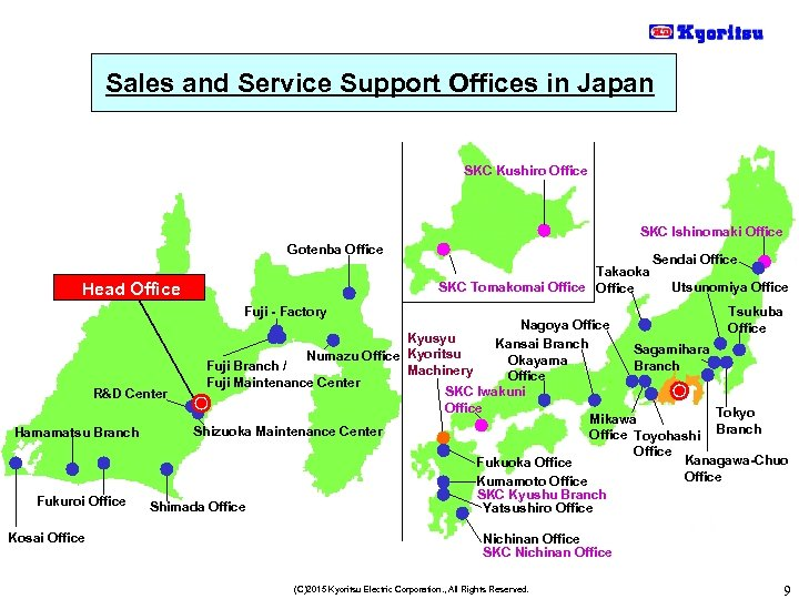 Sales and Service Support Offices in Japan SKC Kushiro Office SKC Ishinomaki Office Gotenba