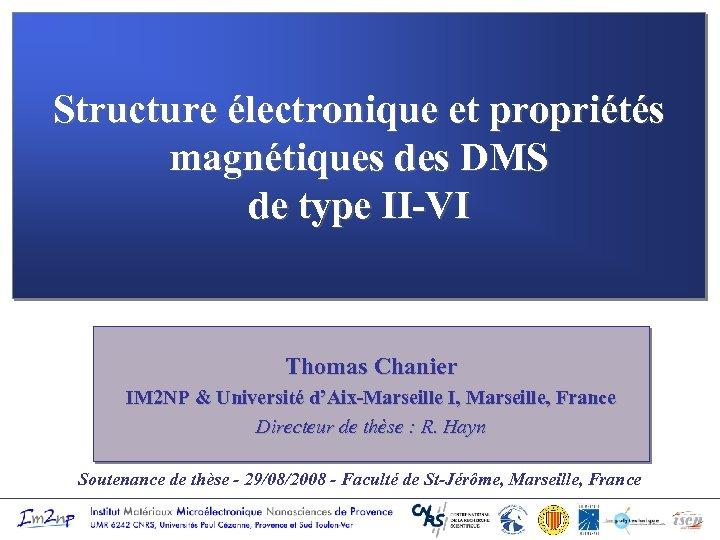 Structure électronique et propriétés magnétiques des DMS de type II-VI Thomas Chanier IM 2
