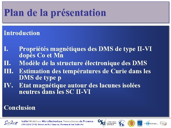 Plan de la présentation Introduction I. Propriétés magnétiques des DMS de type II-VI dopés
