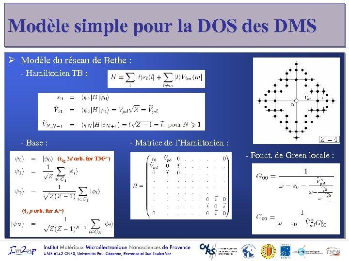 Modèle simple pour la DOS des DMS Ø Modèle du réseau de Bethe :