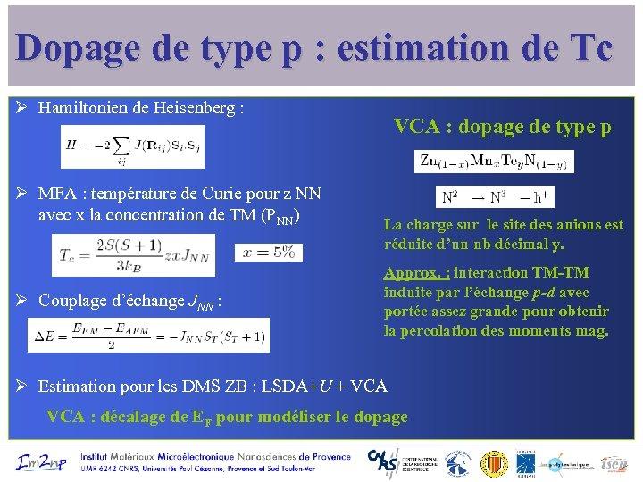 Dopage de type p : estimation de Tc Ø Hamiltonien de Heisenberg : Ø