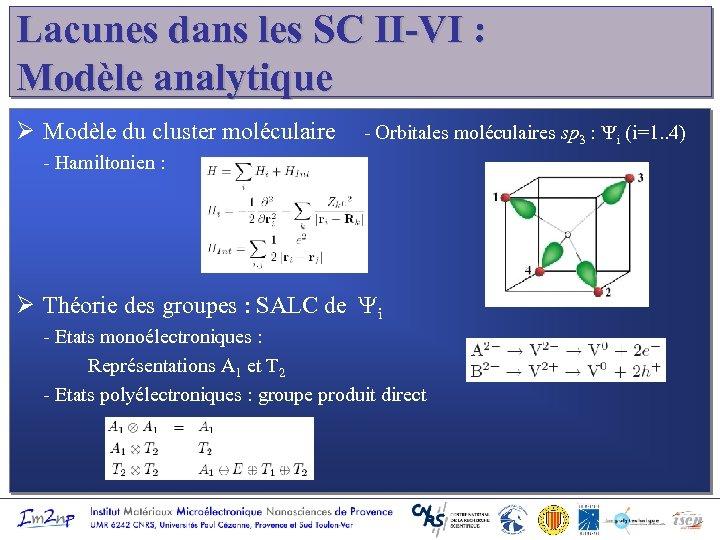 Lacunes dans les SC II-VI : Modèle analytique Ø Modèle du cluster moléculaire -