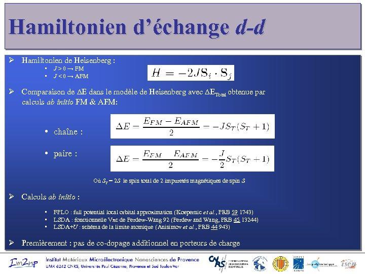 Hamiltonien d'échange d-d Ø Hamiltonien de Heisenberg : • • J > 0 →