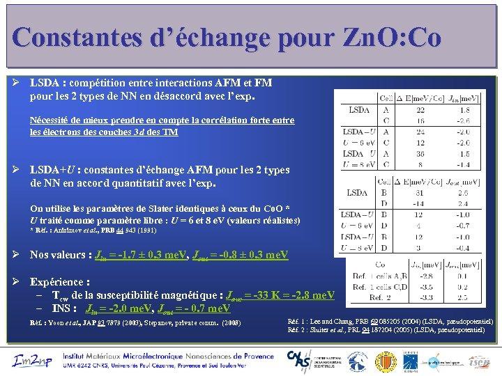 Constantes d'échange pour Zn. O: Co Ø LSDA : compétition entre interactions AFM et