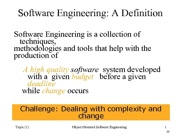 Software Engineering: A Definition Software Engineering is a collection of techniques, methodologies and tools