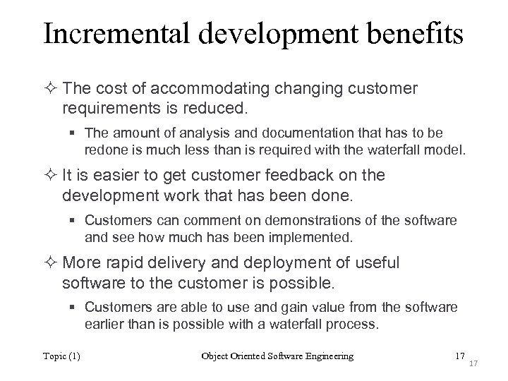 Incremental development benefits ² The cost of accommodating changing customer requirements is reduced. §