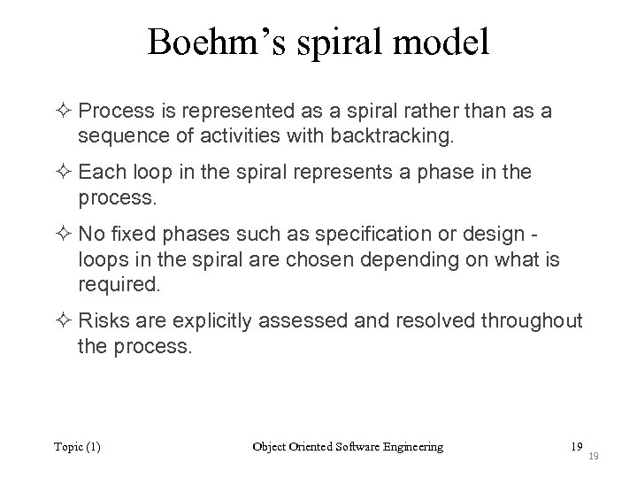 Boehm's spiral model ² Process is represented as a spiral rather than as a