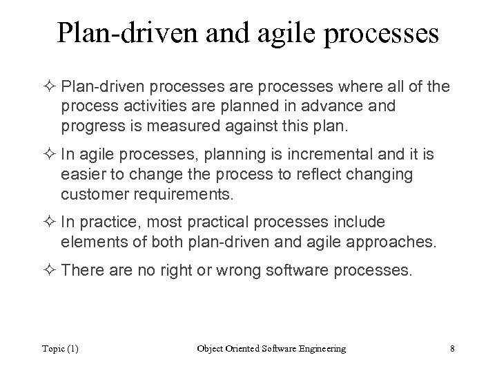 Plan-driven and agile processes ² Plan-driven processes are processes where all of the process