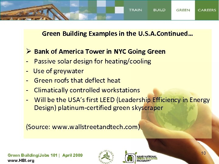 Green Building Examples in the U. S. A. Continued… Ø Bank of America Tower