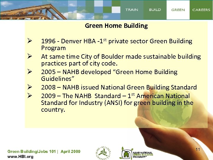 Green Home Building Ø Ø Ø 1996 - Denver HBA -1 st private sector