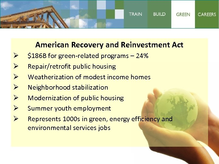 American Recovery and Reinvestment Act Ø Ø Ø Ø $186 B for green-related programs