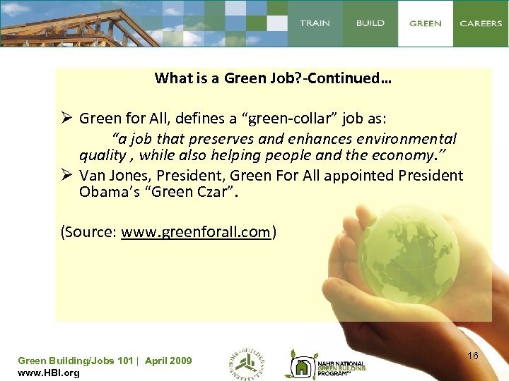 "What is a Green Job? -Continued… Ø Green for All, defines a ""green-collar"" job"