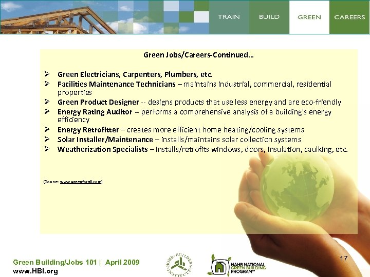 Green Jobs/Careers-Continued… Ø Green Electricians, Carpenters, Plumbers, etc. Ø Facilities Maintenance Technicians – maintains