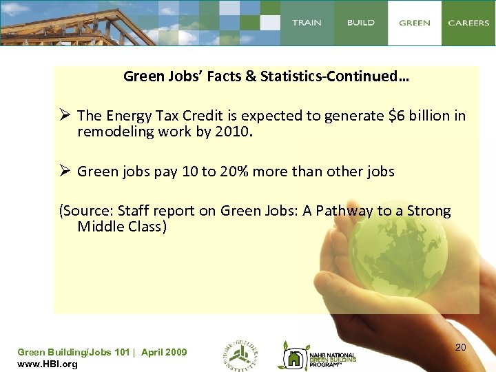 Green Jobs' Facts & Statistics-Continued… Ø The Energy Tax Credit is expected to generate