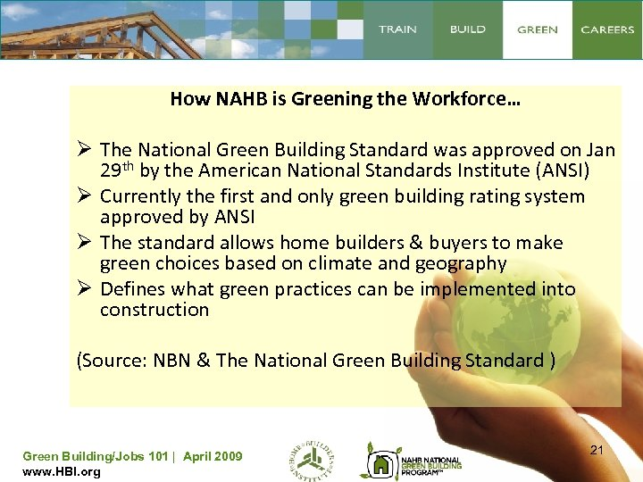 How NAHB is Greening the Workforce… Ø The National Green Building Standard was approved
