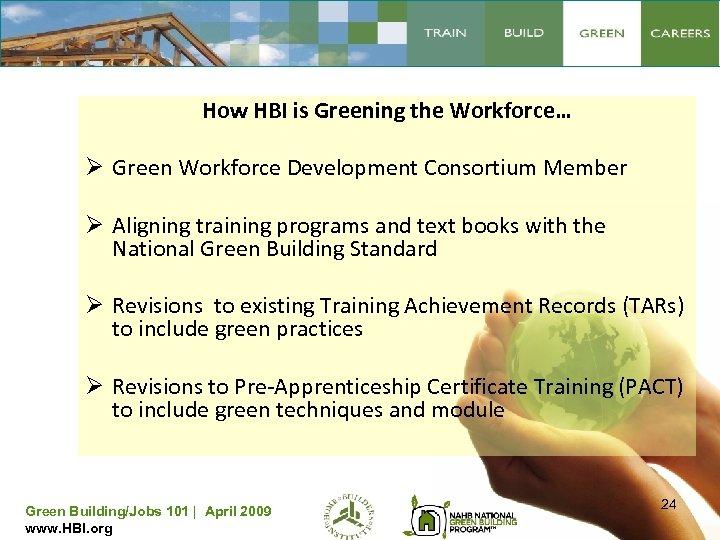 How HBI is Greening the Workforce… Ø Green Workforce Development Consortium Member Ø Aligning