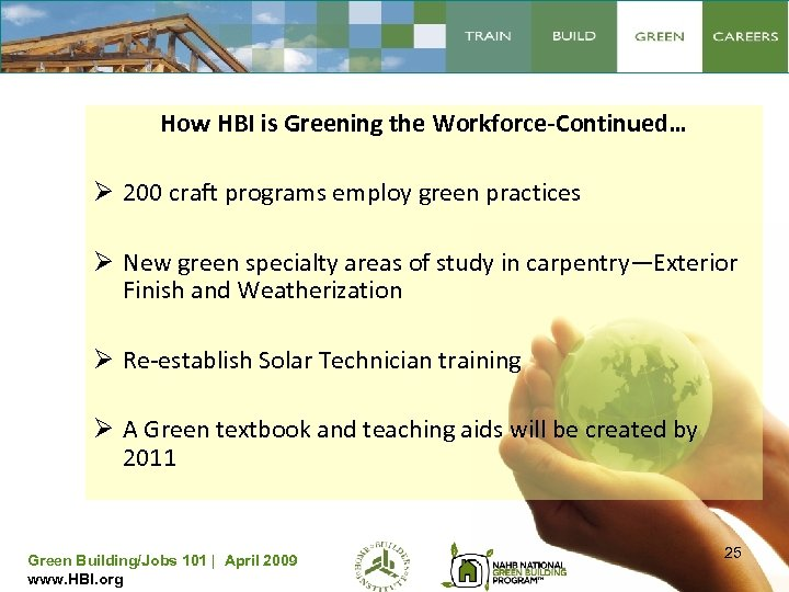 How HBI is Greening the Workforce-Continued… Ø 200 craft programs employ green practices Ø