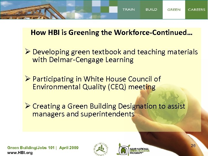 How HBI is Greening the Workforce-Continued… Ø Developing green textbook and teaching materials with