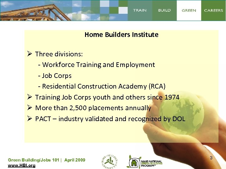 Home Builders Institute Ø Three divisions: - Workforce Training and Employment - Job Corps
