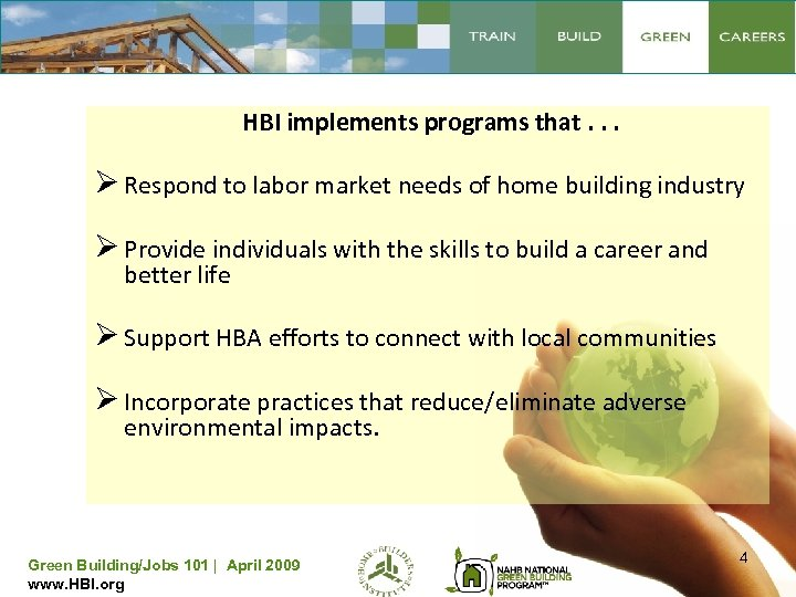 HBI implements programs that. . . Ø Respond to labor market needs of home