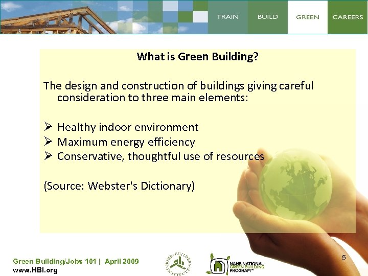 What is Green Building? The design and construction of buildings giving careful consideration to