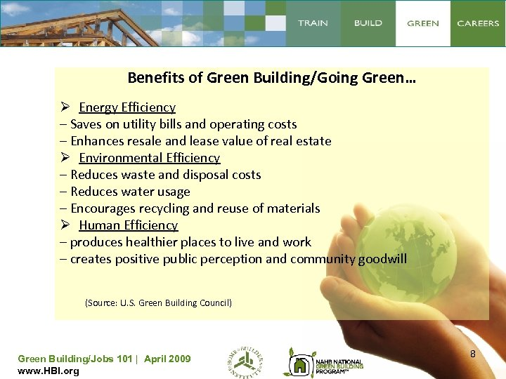 Benefits of Green Building/Going Green… Ø Energy Efficiency – Saves on utility bills and