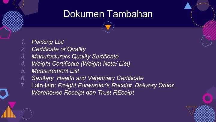 Dokumen Tambahan 1. 2. 3. 4. 5. 6. 7. Packing List Certificate of Quality