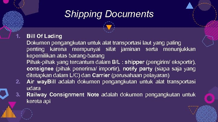 Shipping Documents 1. 2. 3. Bill Of Lading Dokumen pengangkutan untuk alat transportasi laut