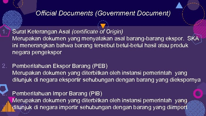 Official Documents (Government Document) 1. Surat Keterangan Asal (certificate of Origin) Merupakan dokumen yang