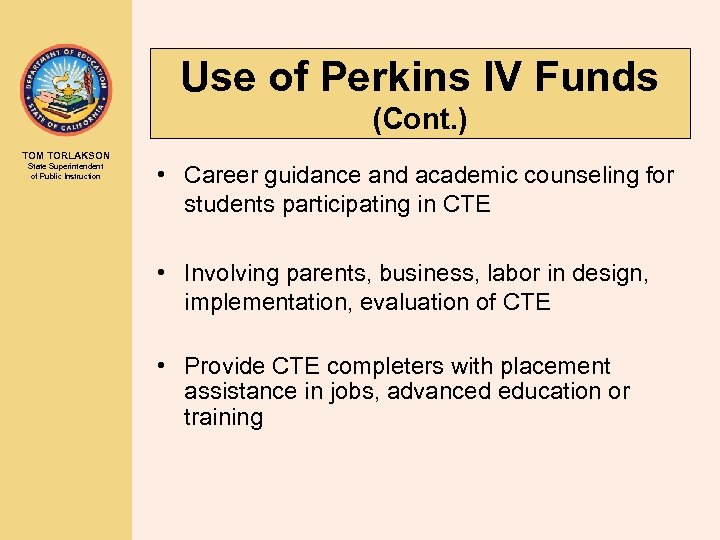Use of Perkins IV Funds (Cont. ) TOM TORLAKSON State Superintendent of Public Instruction