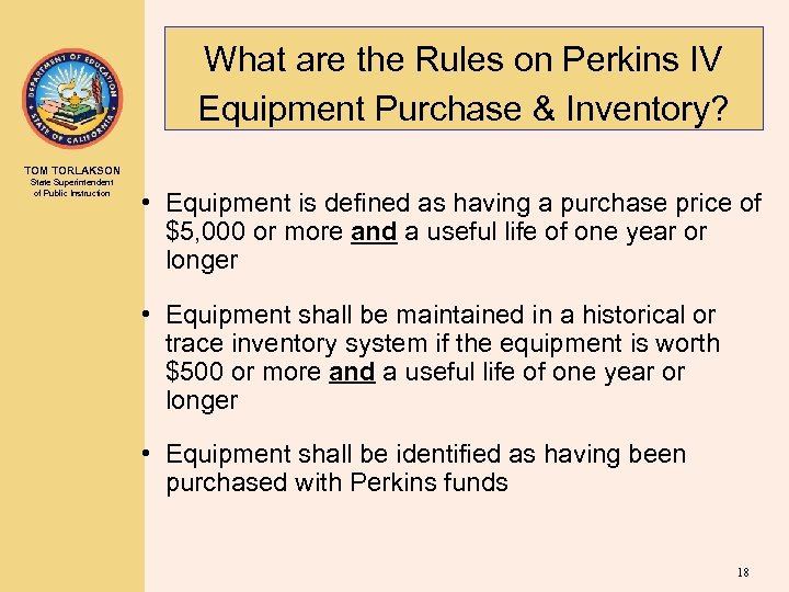 What are the Rules on Perkins IV Equipment Purchase & Inventory? TOM TORLAKSON State