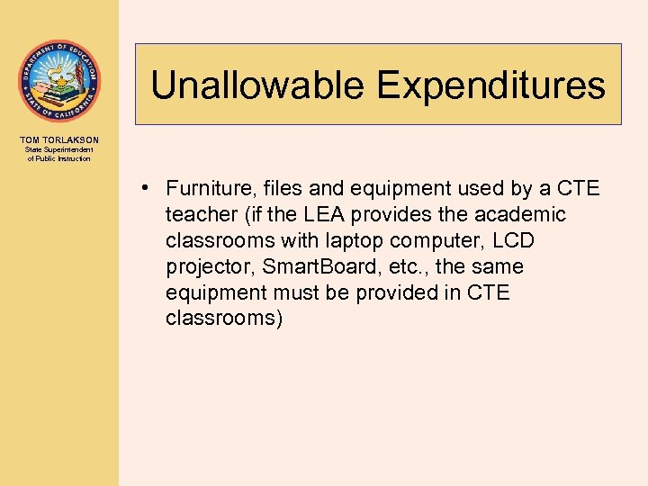Unallowable Expenditures TOM TORLAKSON State Superintendent of Public Instruction • Furniture, files and equipment