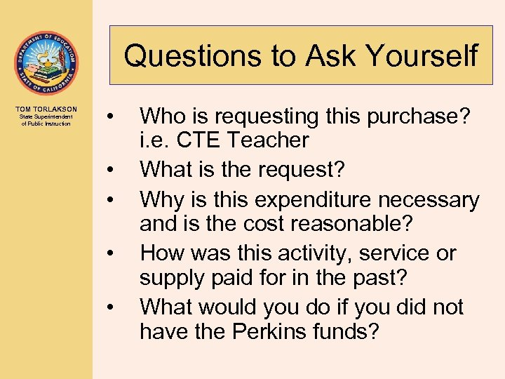 Questions to Ask Yourself TOM TORLAKSON State Superintendent of Public Instruction • • •