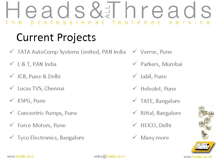 Current Projects ü TATA Auto. Comp Systems Limited, PAN India ü Verroc, Pune ü