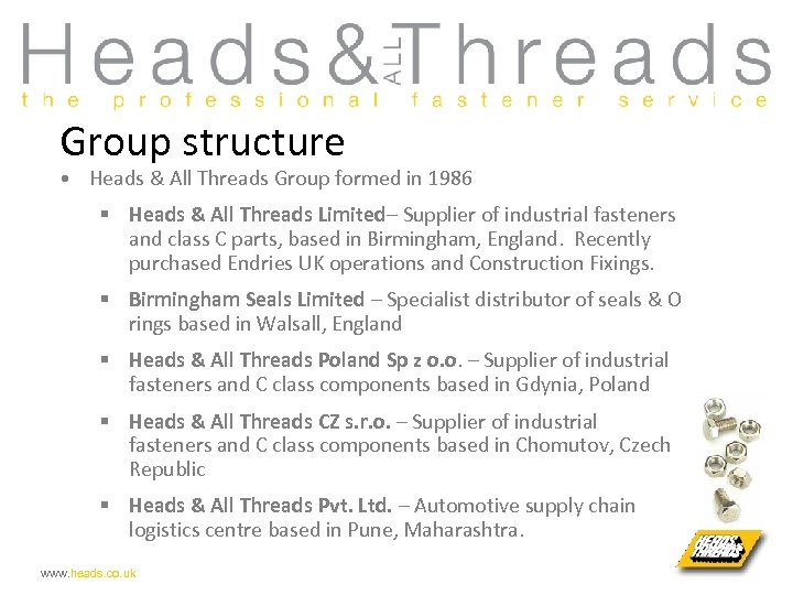 Group structure • Heads & All Threads Group formed in 1986 § Heads &