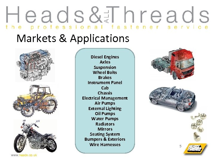 Markets & Applications Diesel Engines Axles Suspension Wheel Bolts Brakes Instrument Panel Cab Chassis