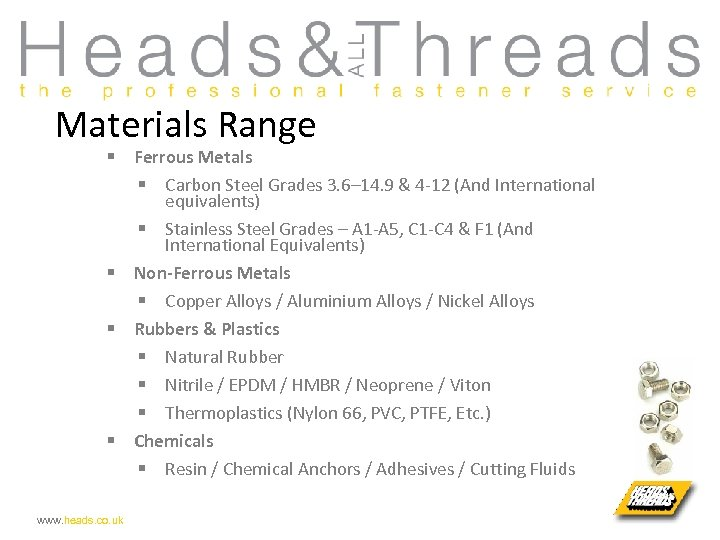 Materials Range § Ferrous Metals § Carbon Steel Grades 3. 6– 14. 9 &